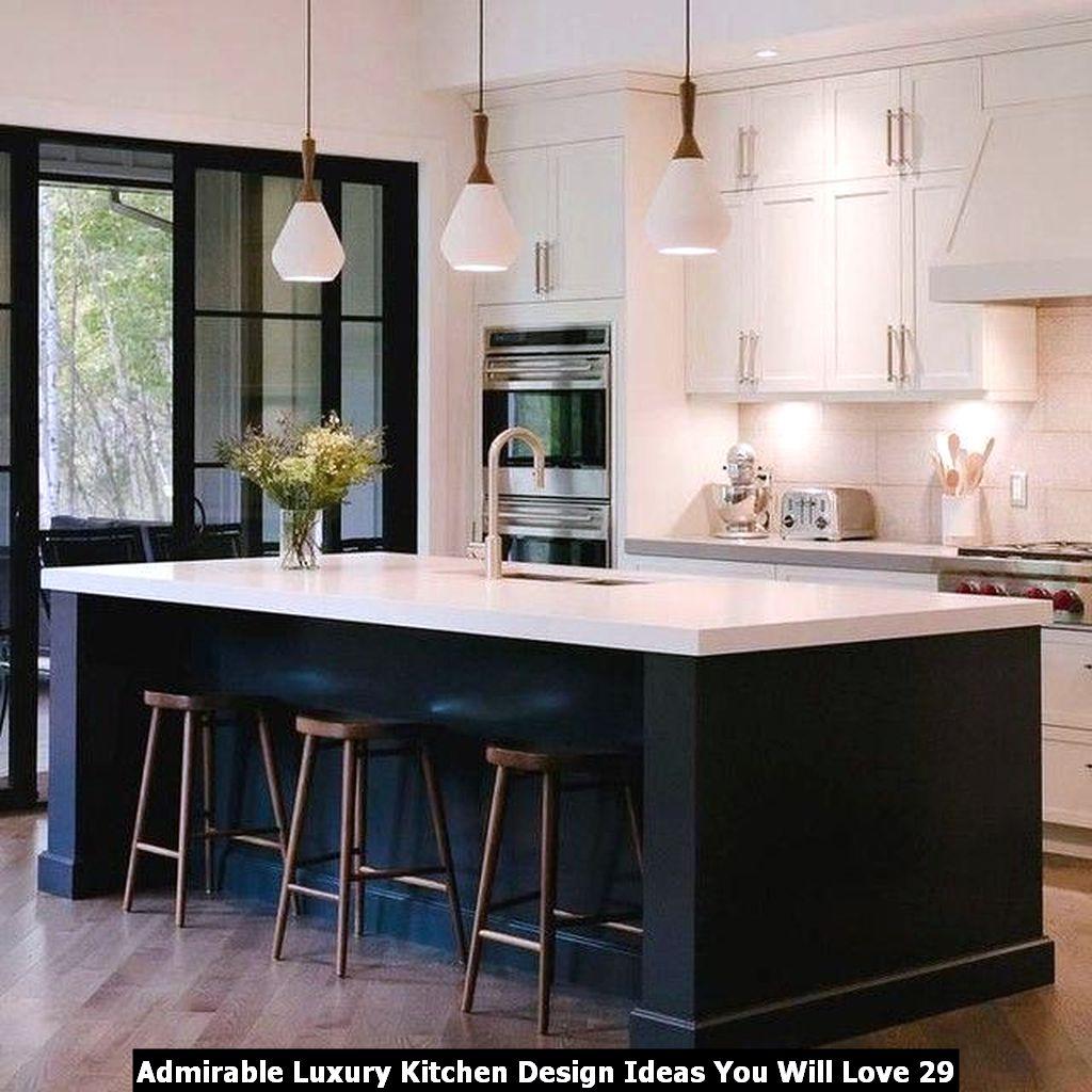 Admirable Luxury Kitchen Design Ideas You Will Love 29